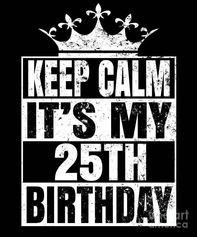 Černé narozeninové přání s bílým nápisem Keep calm it´s my 25th birthday.